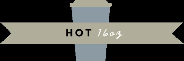 hot 16 oz